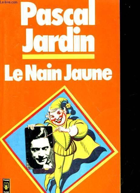 Le nain jaune de pascal jardin for Biographie d alexandre jardin