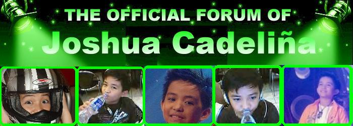 Joshua Cadelina's Official Forum