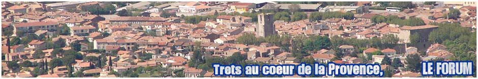 TRETS AU COEUR DE LA PROVENCE -  Le Forum