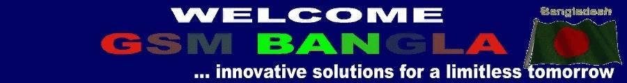 GSM BANGLA   Mobile Solution Discussion Forum