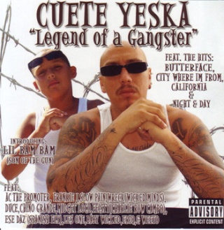 CUETE YESKA[LEGEND OF A GANGSTER]