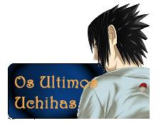 Os Últimos Uchihas