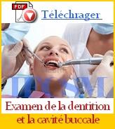 Examen de la dentition et de la cavité buccale