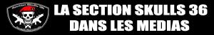 LA SECTION SKULLS DANS LES MEDIAS