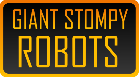 Giant Stompy Robots