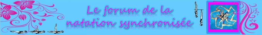 Le forum dédié à la natation synchronisée